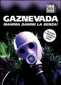 Gaznevada - Mamma dammi la benza!