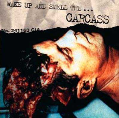 Wake Up And Smell The Carcass - Carcass - Recensione di