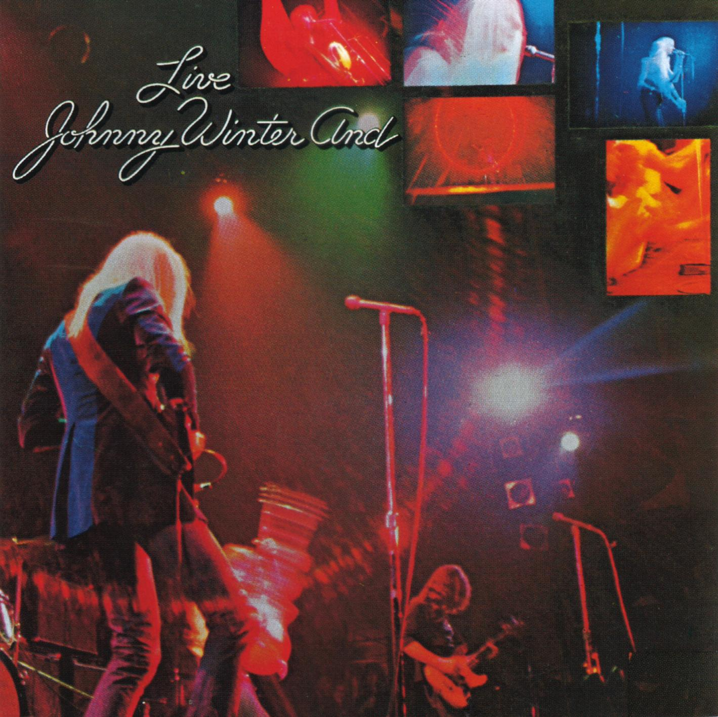 Johnny Winter -Johnny Winter And Live