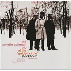"Cover Ornette Coleman - At the ""Golden Circle"" in Stockholm, Vol. 1"