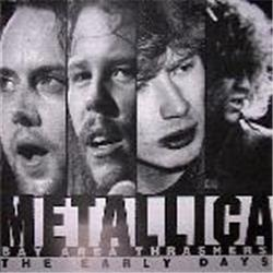 Cover Metallica - Bay Area Thrashers - The Early Days