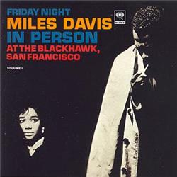 Cover Miles Davis - In Person At The Blackhawk, San Francisco - Friday Night