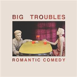 Cover Big Troubles - Romantic Comedy