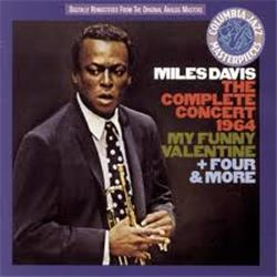 Cover Miles Davis - The Complete Concert, My Funny Valentine and Four an More. My Funny Valentine