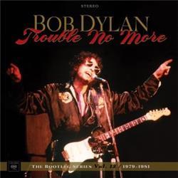 Cover Bob Dylan - Trouble No More-The Bootleg Series Vol.13 1979-1981