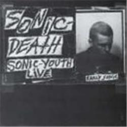Cover Sonic Youth - Sonic Death: Sonic Youth Live