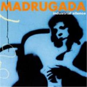 Cover Madrugada - Industrial Silence