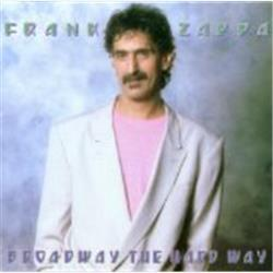 Cover Frank Zappa - Broadway the Hard Way
