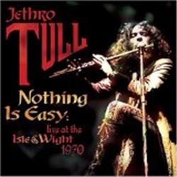 Cover Jethro Tull - Nothing Is Easy: Live at the Isle of Wight 1970