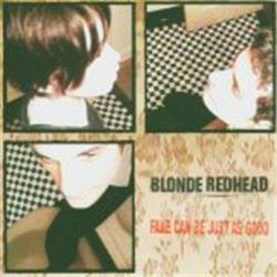 Cover Blonde Redhead - Fake Can Be Just as Good