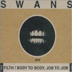 Cover Swans - Filth / Body to Body, Job to Job