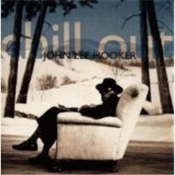 Cover John Lee Hooker - Chill Out