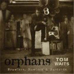 Cover Tom Waits - Orphans: Brawlers, Bawlers & Bastards