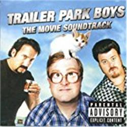 Cover Various Artists - Trailer Park Boys: The Movie Soundtrack