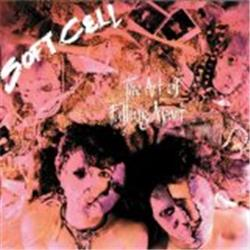 Cover Soft Cell - The Art of Falling Apart