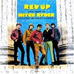 Cover Mitch Ryder & The Detroit Wheels - Rev Up: The Best of Mitch Ryder and the Detroit Wheels