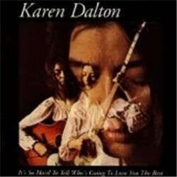 Cover Karen Dalton - It's So Hard to Tell Who's Going to Love You the Best