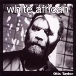 Cover Otis Taylor - White African