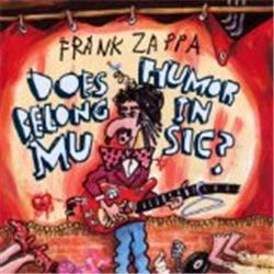 Cover Frank Zappa - Does Humor Belong in Music?