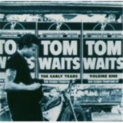 Cover Tom Waits - The Early Years, Volume 1