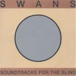 Cover Swans - Soundtracks for the Blind