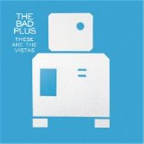 Cover The Bad Plus - These Are the Vistas