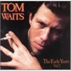 Cover Tom Waits - The Early Years, Volume 2