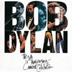 Cover Bob Dylan - Bob Dylan: The 30th Anniversary Concert Celebration