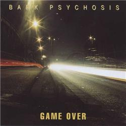Cover Bark Psychosis - Game Over