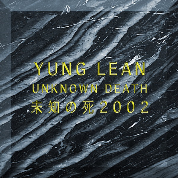 Yung Lean -Unknown Death 2002