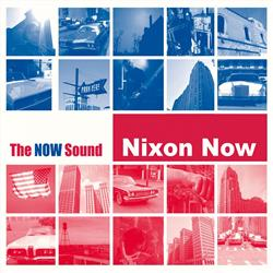 Cover Nixon Now - The NOW Sound