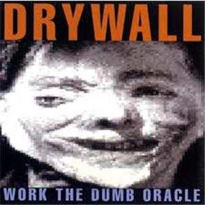 Cover Drywall - Work The Dumb Oracle