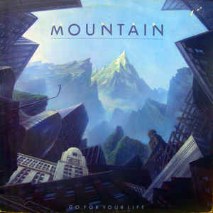 Mountain -Go for Your Life