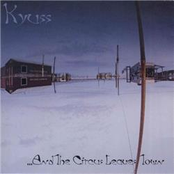 Cover Kyuss - ...And the Circus Leaves Town
