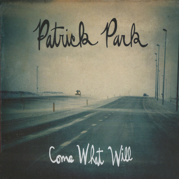 Patrick Park -Come What Will
