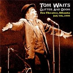 Cover Tom Waits - Glitter And Doom - Fox Theater, Atlanta 2008