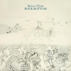 Copertina di Robert Wyatt Rock Bottom
