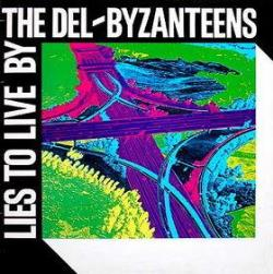 Copertina di The Del-Byzanteens Lies To Live By