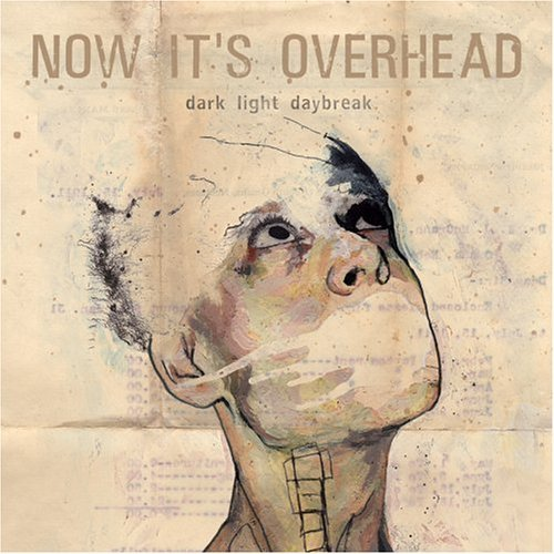 Copertina di Now It's Overhead Dark Light Daybreak