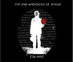 Copertina di Tin Hat The Sad Machinery Of Spring