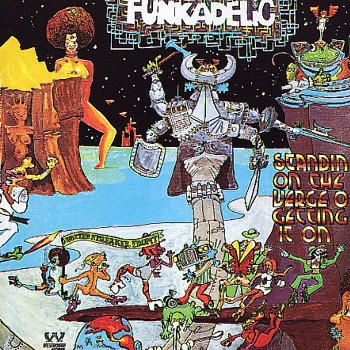 Copertina di Funkadelic Standing On the Verge of Getting It On
