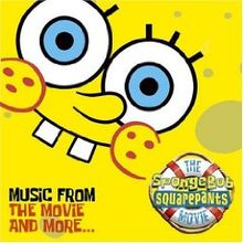 Copertina di AA.VV. SpongeBob SquarePants - Music from the Movie and more...