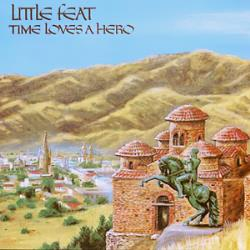 Copertina di Little Feat Time Loves A Hero