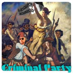 Copertina di Criminal Party La Revolution Bourgeoise