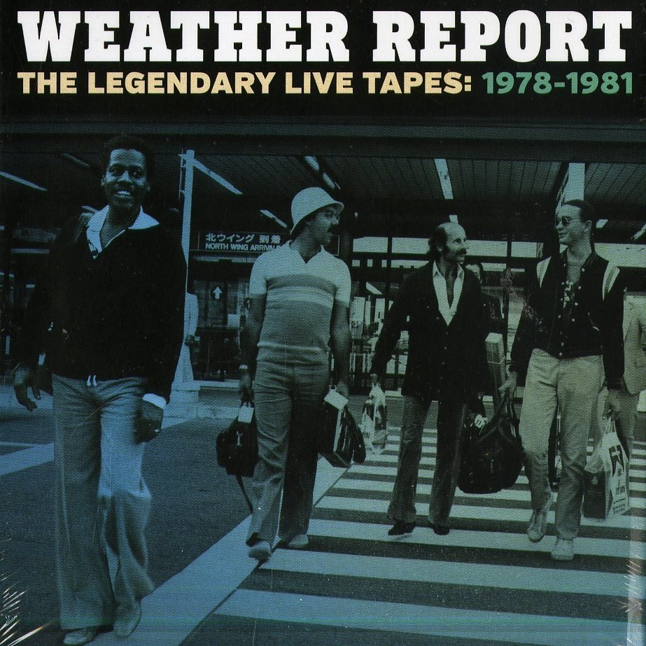 Copertina di Weather Report The Legendary Live Tapes: 1978-1981