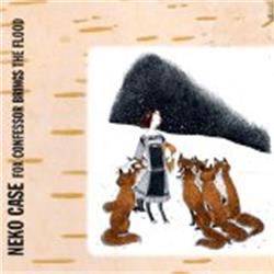 Copertina di Neko Case Fox Confessor Brings the Flood