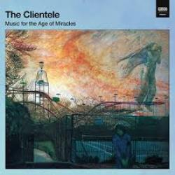Copertina di The Clientele Music For The Age Of Miracles
