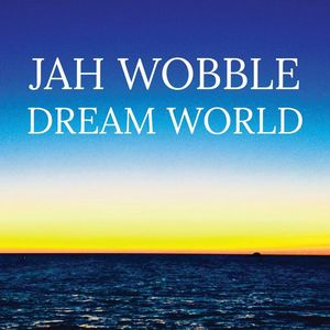 Copertina di Jah Wobble Dream World