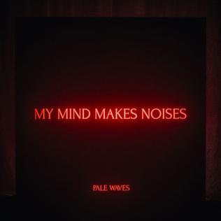 Copertina di Pale Waves My Mind Makes Noises