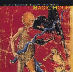 Copertina di Magic Hour Will They Turn You on or Will They Turn on You